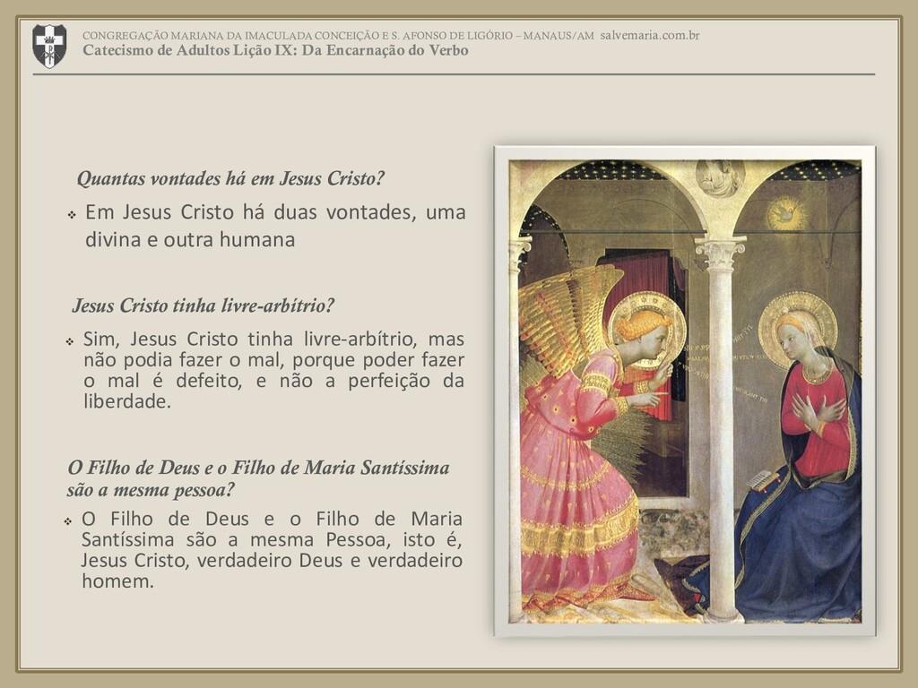 ❖ Em Jesus Cristo há duas vontades, uma divina ...
