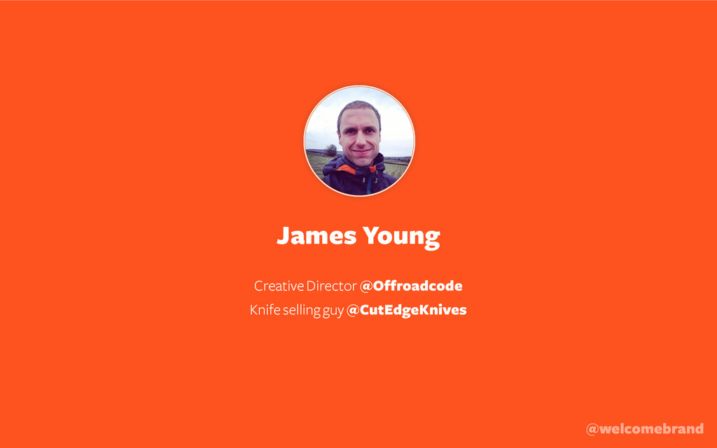 James Young ! Creative Director @Offroadcode Kn...