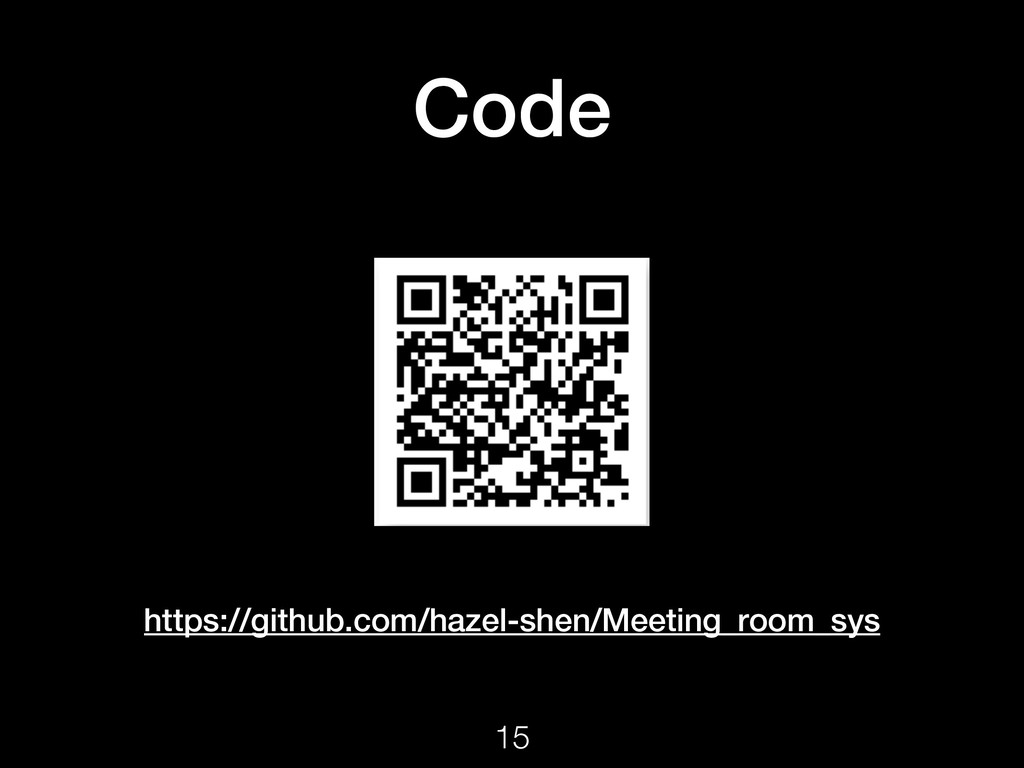 Code https://github.com/hazel-shen/Meeting_room...