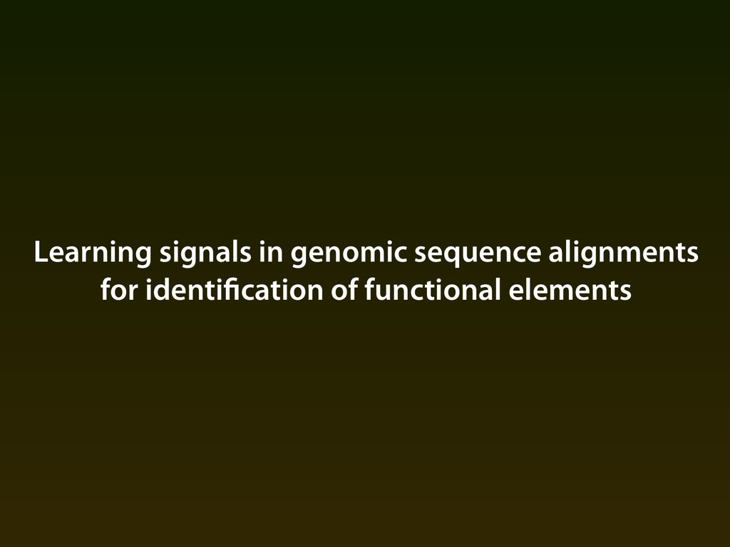 Learning signals in genomic sequence alignments...