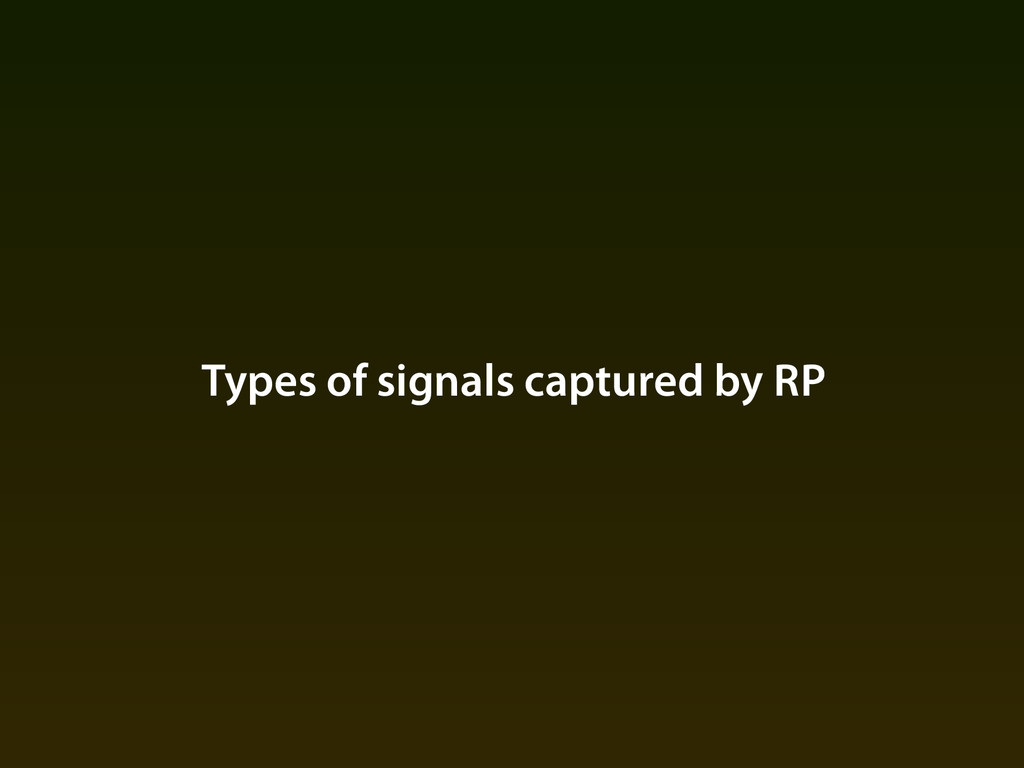 Types of signals captured by RP