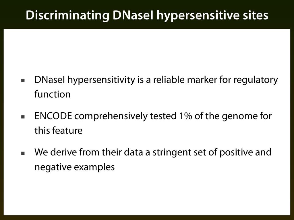 Discriminating DNaseI hypersensitive sites ■ DN...