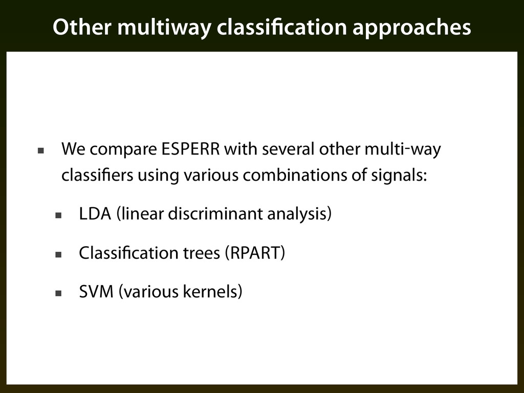 Other multiway classification approaches ■ We c...
