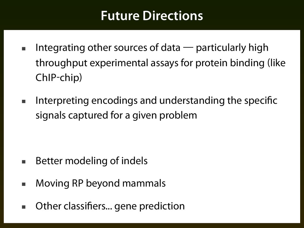 Future Directions ■ Integrating other sources o...