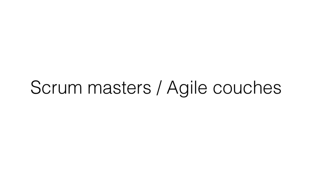 Scrum masters / Agile couches