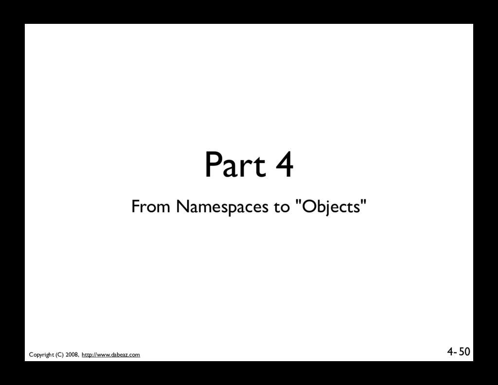Copyright (C) 2008, http://www.dabeaz.com 4- Pa...
