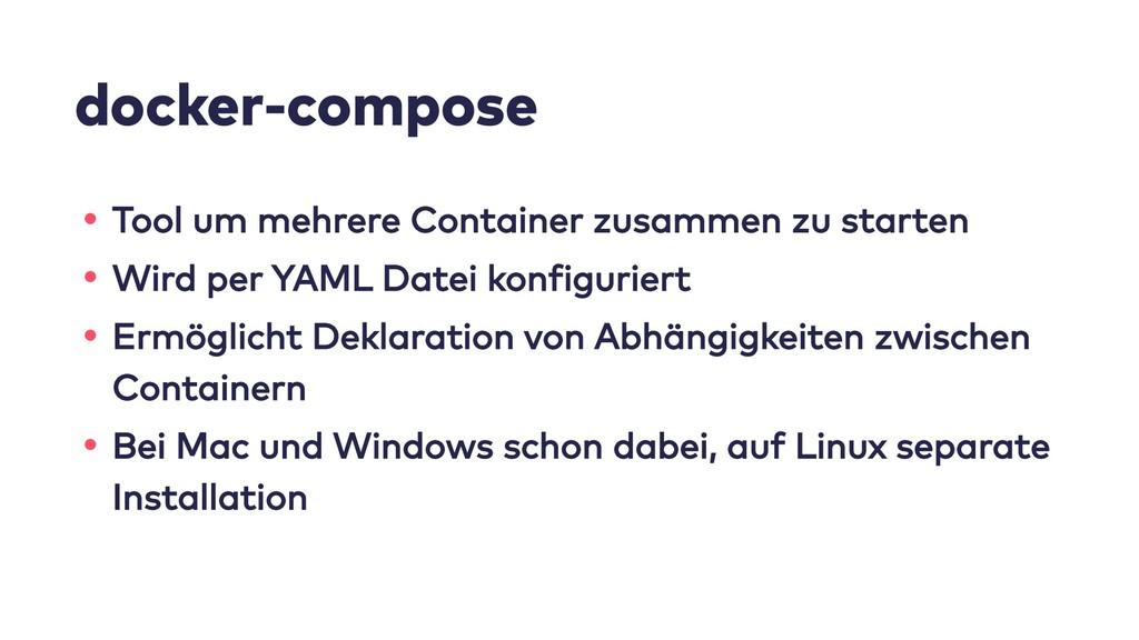 docker-compose • Tool um mehrere Container zusa...