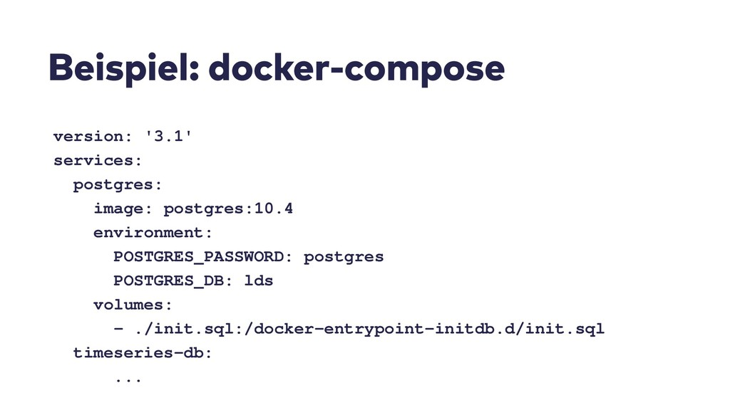 Beispiel: docker-compose version: '3.1' service...