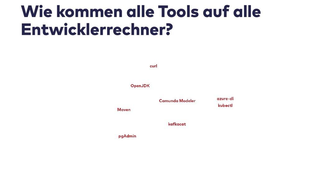 Wie kommen alle Tools auf alle Entwicklerrechne...