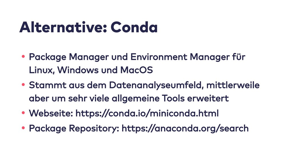 Alternative: Conda • Package Manager und Enviro...