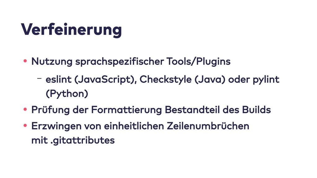 Verfeinerung • Nutzung sprachspezifischer Tools...
