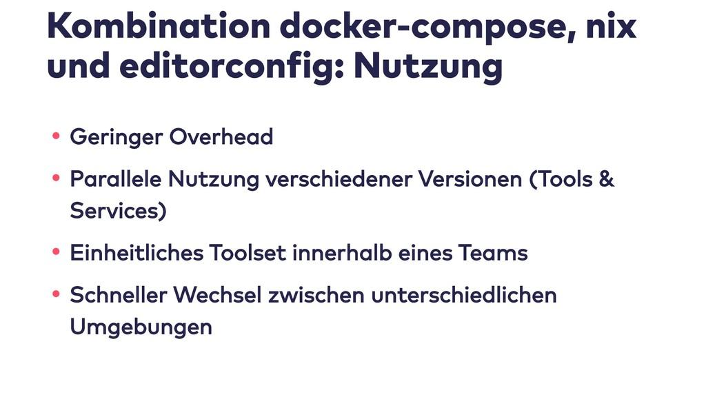 Kombination docker-compose, nix und editorconfi...