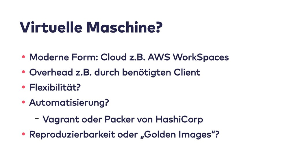Virtuelle Maschine? • Moderne Form: Cloud z.B. ...