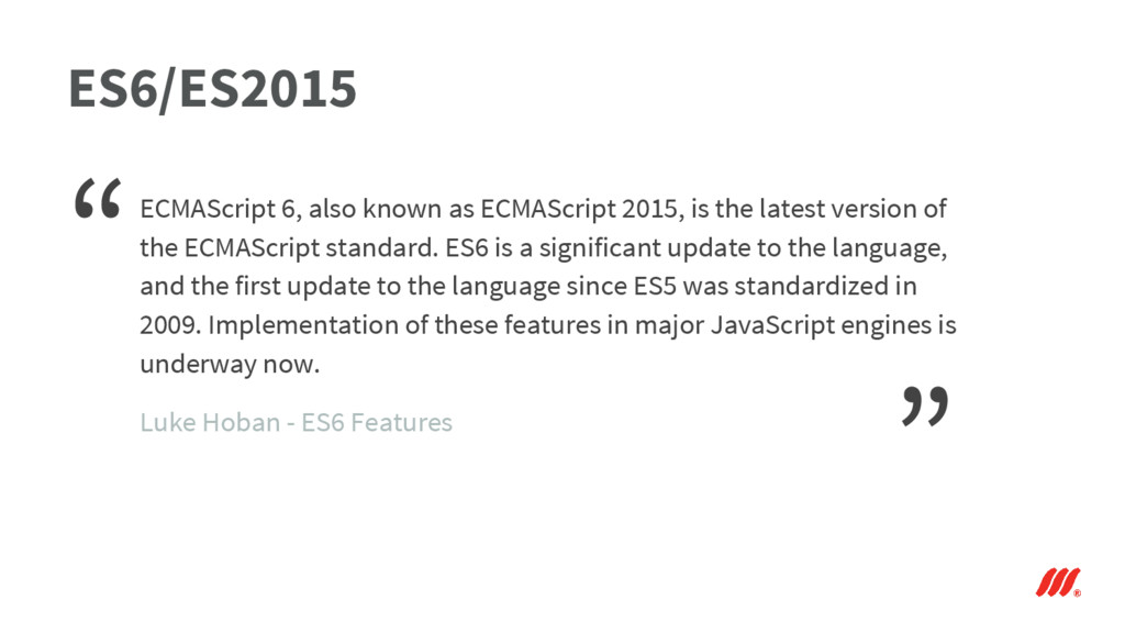 ES6/ES2015 ECMAScript 6, also known as ECMAScri...
