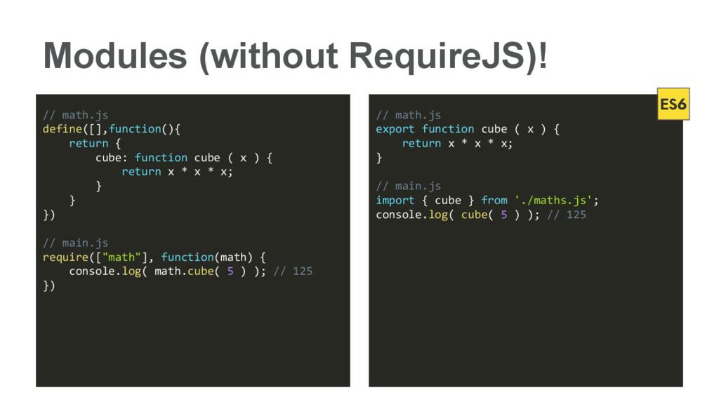Modules (without RequireJS)! // math.js define(...