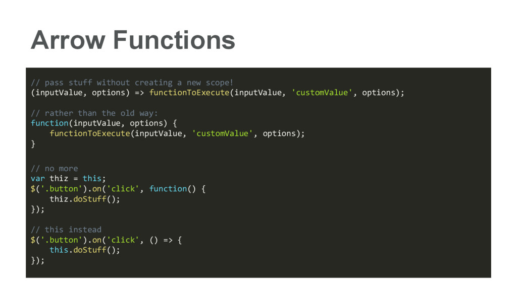 Arrow Functions // pass stuff without creating ...