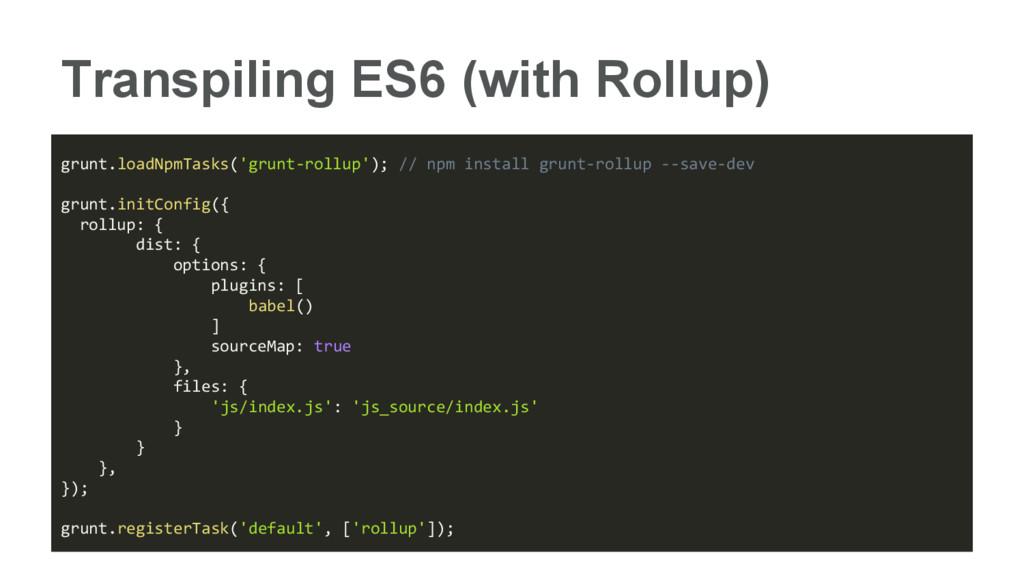 Transpiling ES6 (with Rollup) grunt.loadNpmTask...