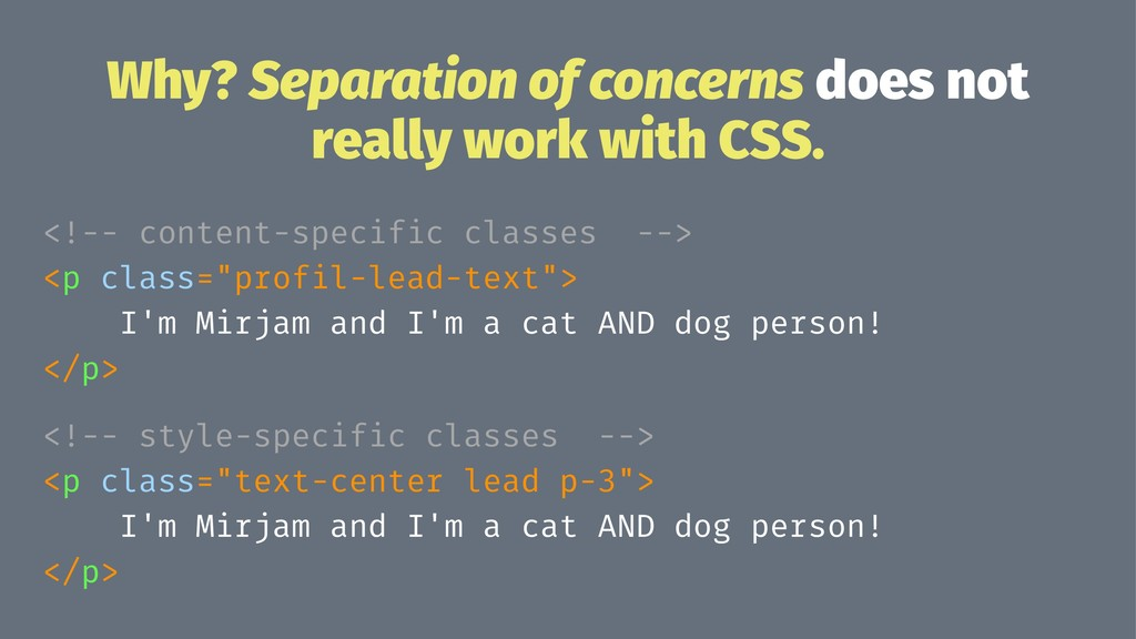 Why? Separation of concerns does not really wor...