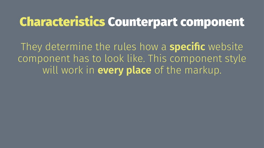 Characteristics Counterpart component They dete...