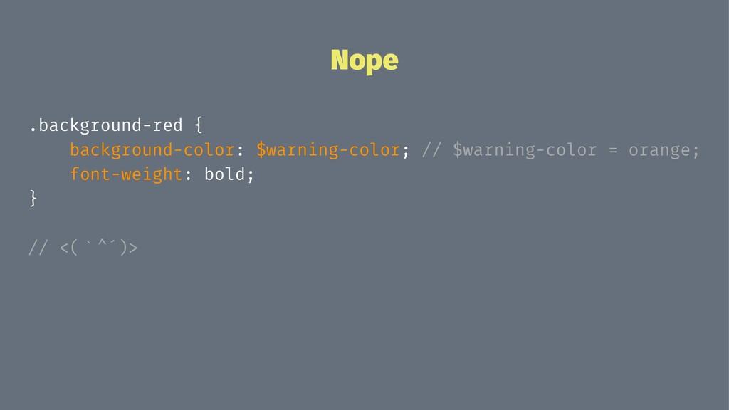 Nope .background-red { background-color: $warni...