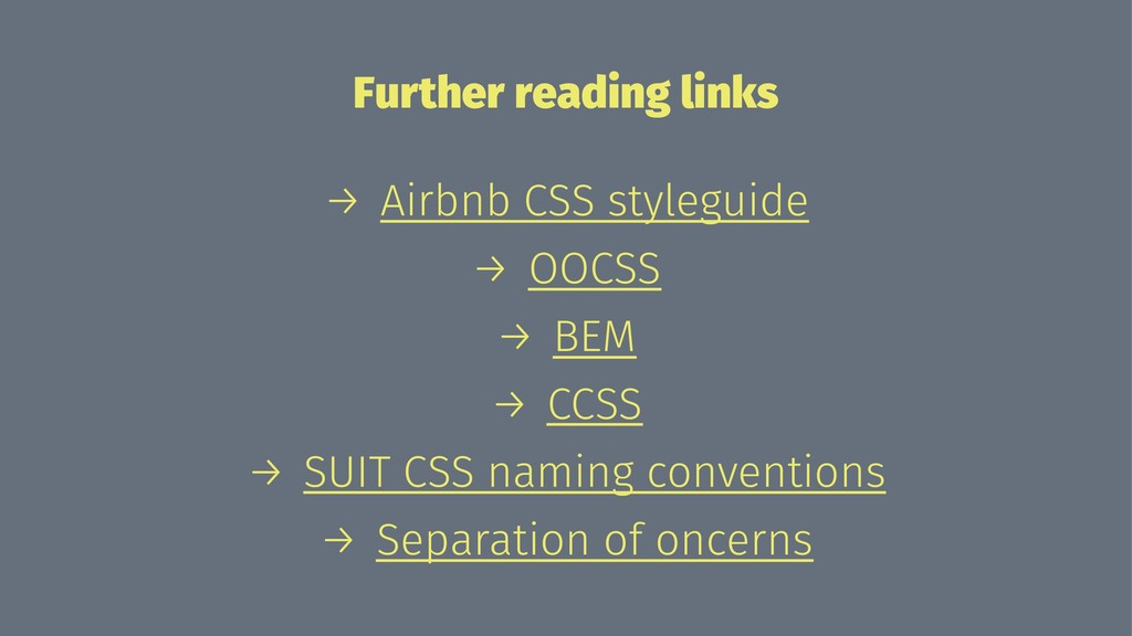 Further reading links → Airbnb CSS styleguide →...