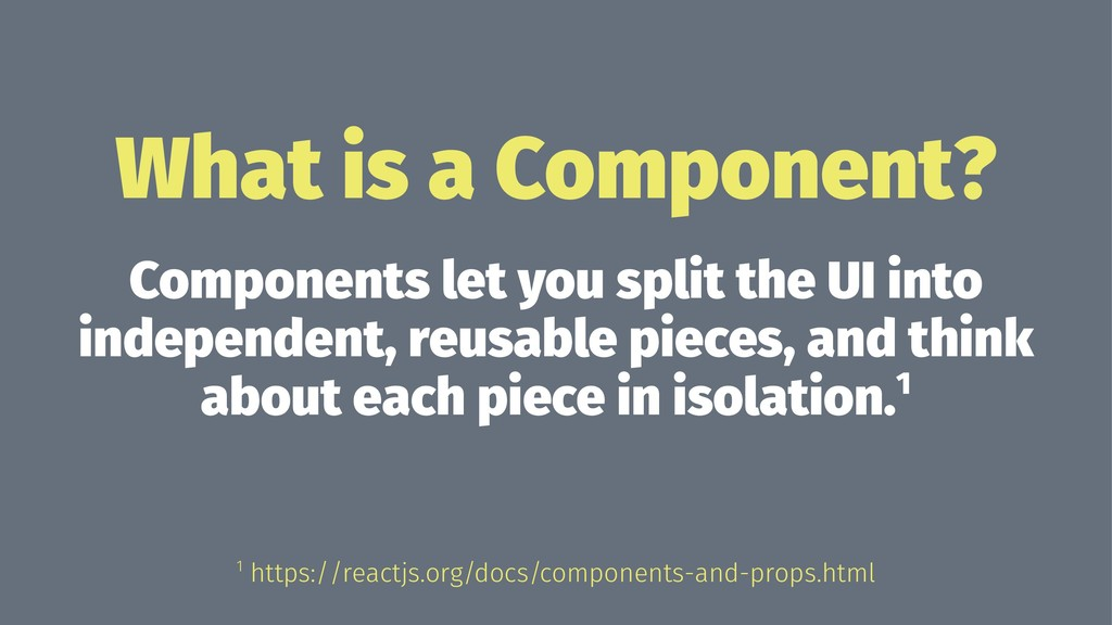 What is a Component? Components let you split t...