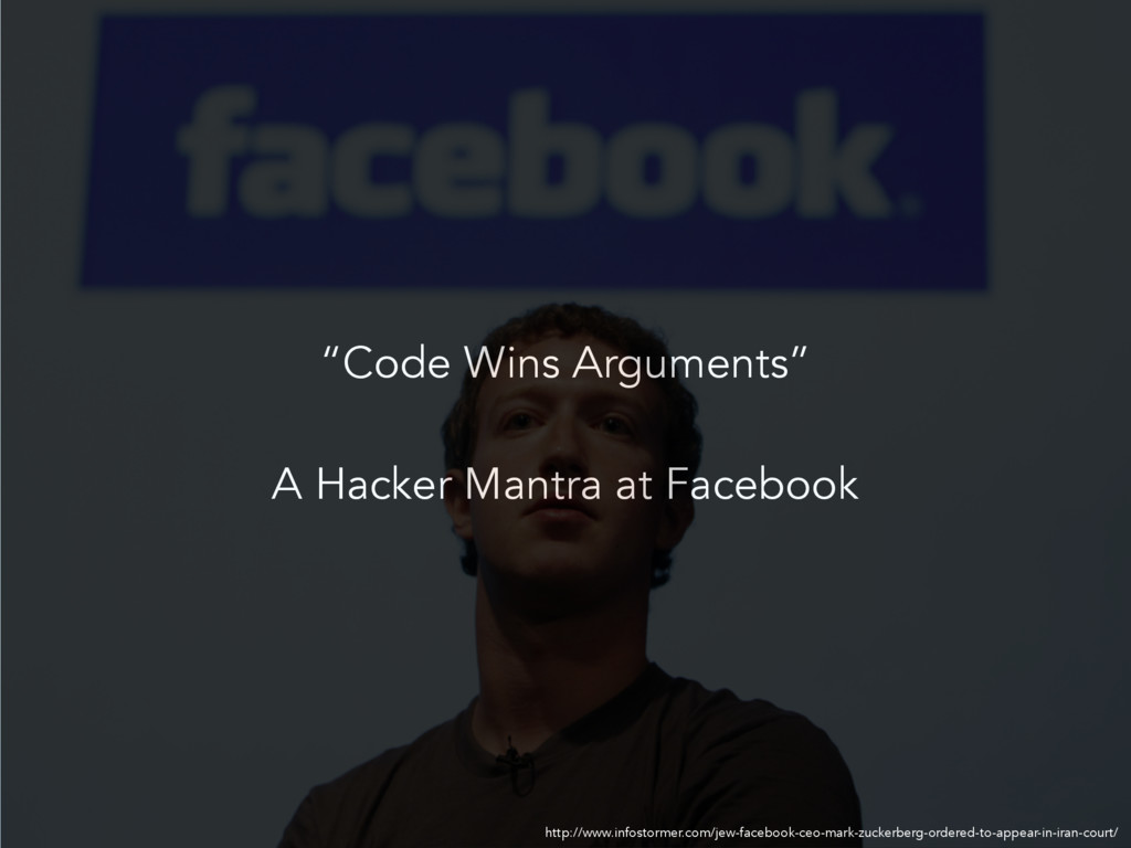 """Code Wins Arguments"" A Hacker Mantra at Facebo..."