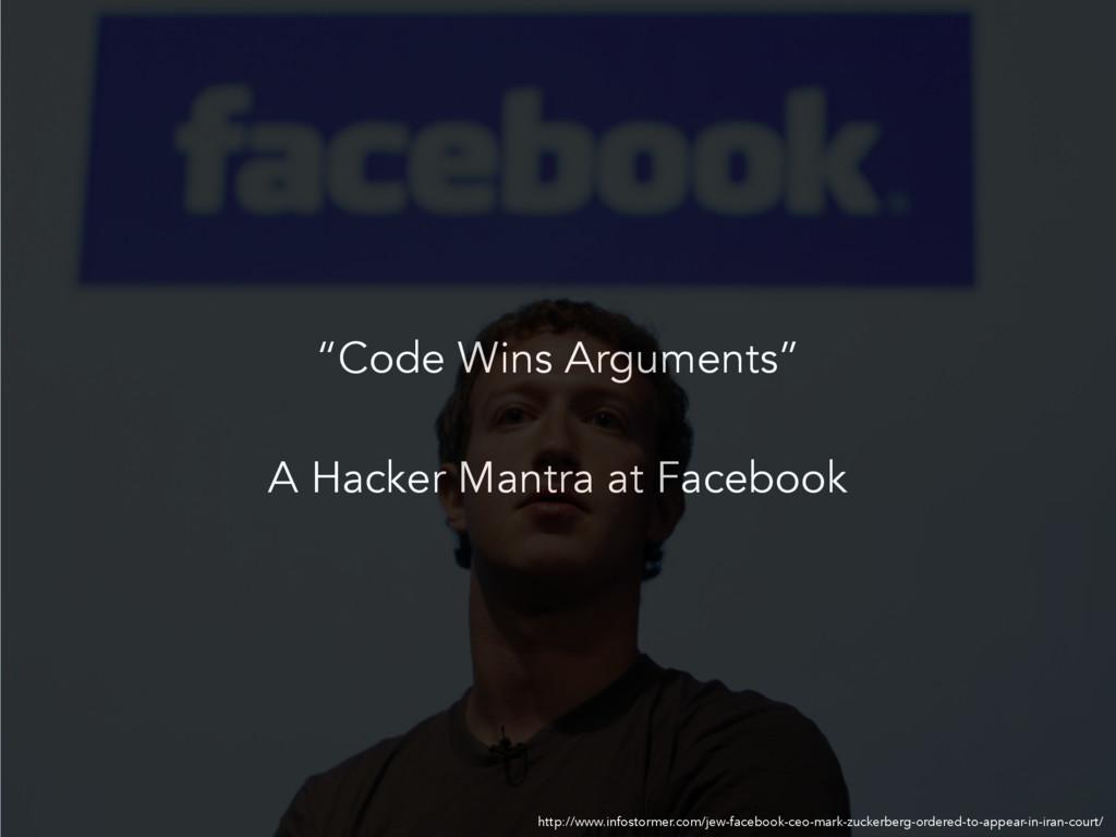 """Code Wins Arguments"" A Hacker Mantra at Facebo..."