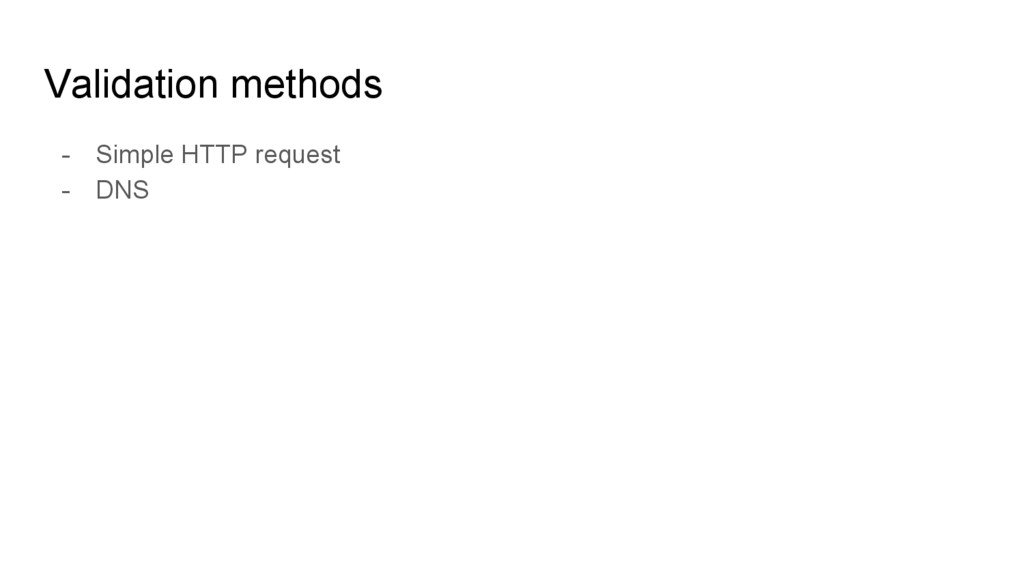 Validation methods - Simple HTTP request - DNS