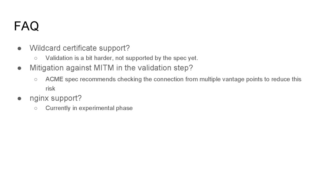 FAQ ● Wildcard certificate support? ○ Validatio...