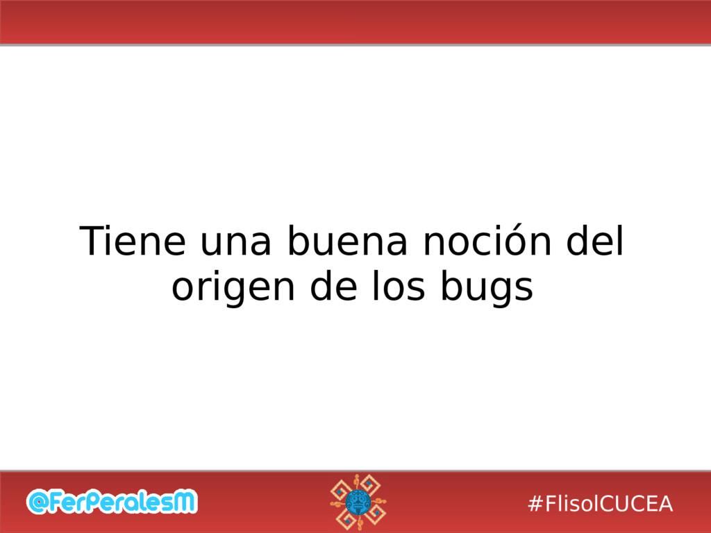 #FlisolCUCEA Tiene una buena noción del origen ...