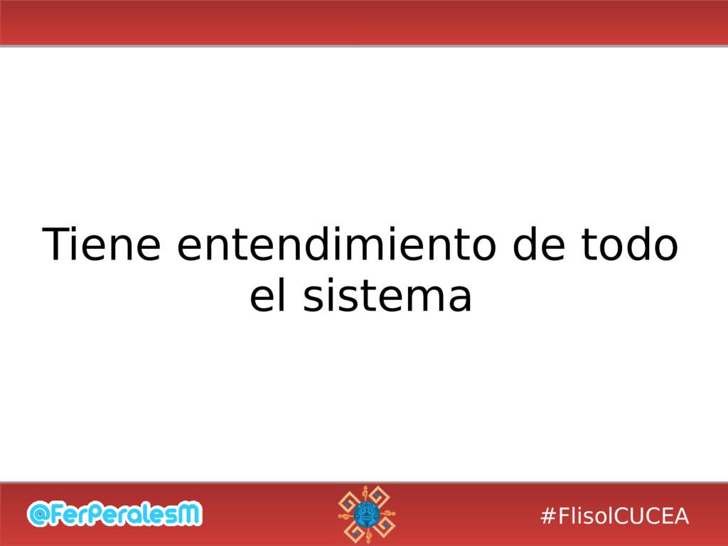 #FlisolCUCEA Tiene entendimiento de todo el sis...