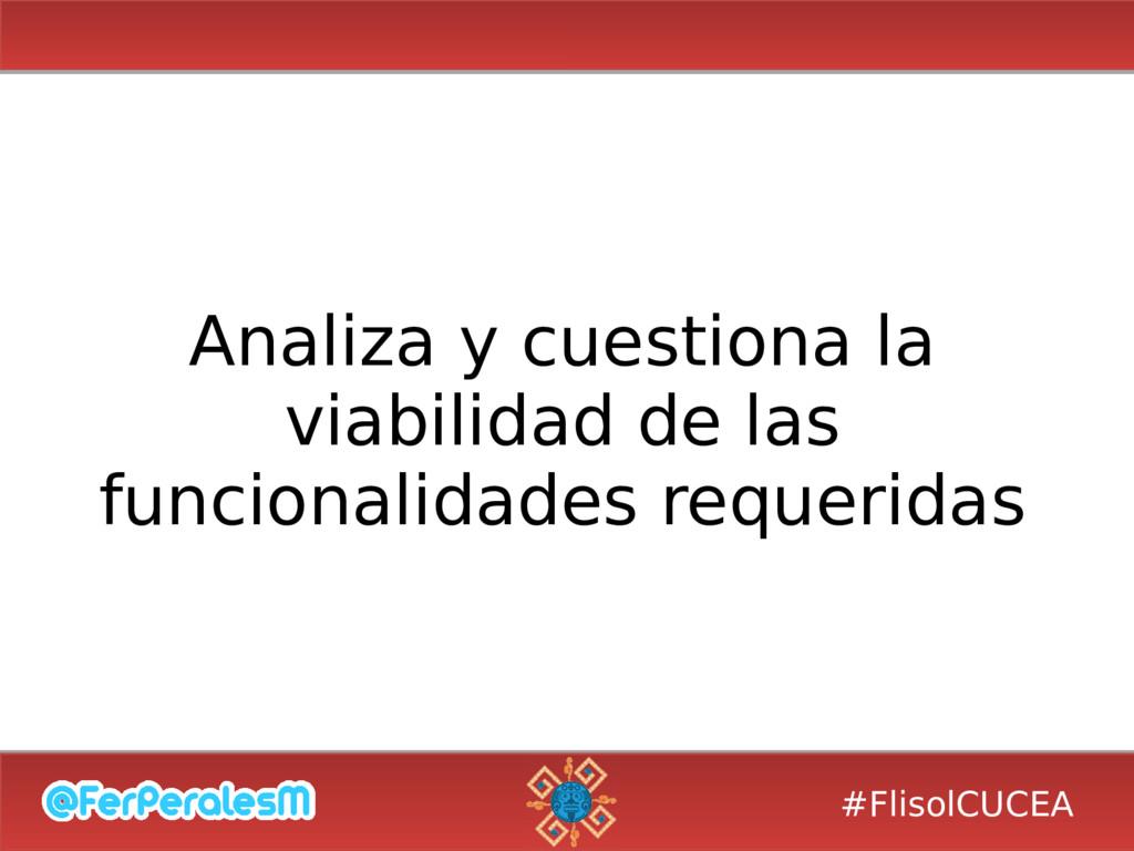 #FlisolCUCEA Analiza y cuestiona la viabilidad ...