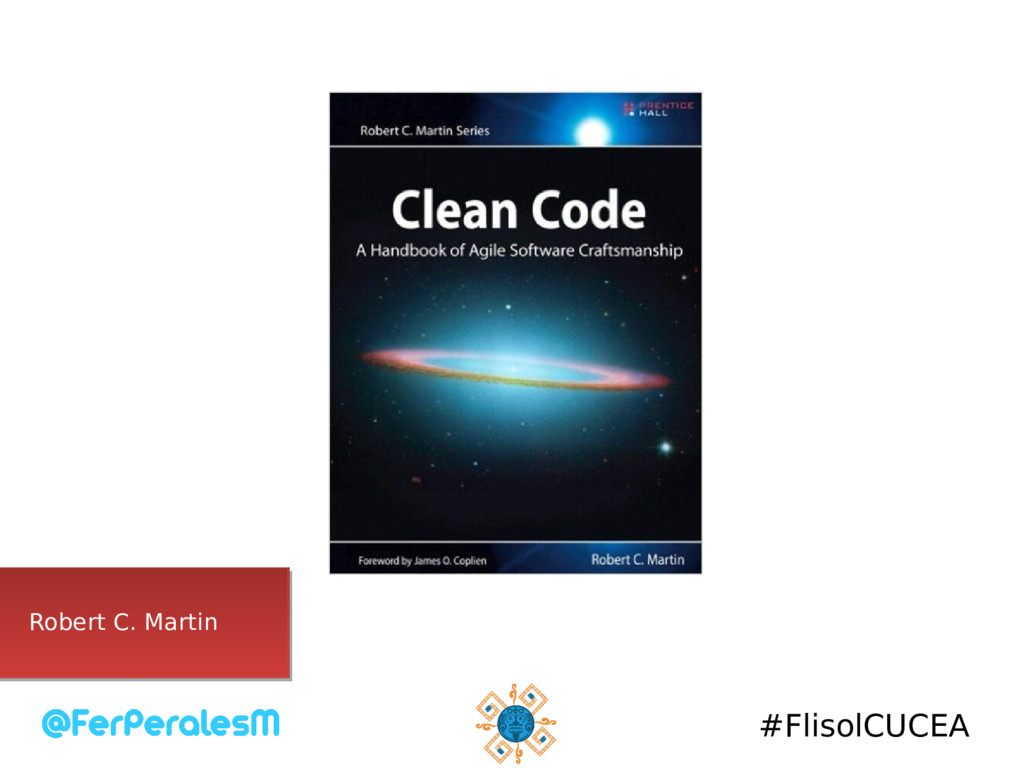 #FlisolCUCEA Robert C. Martin