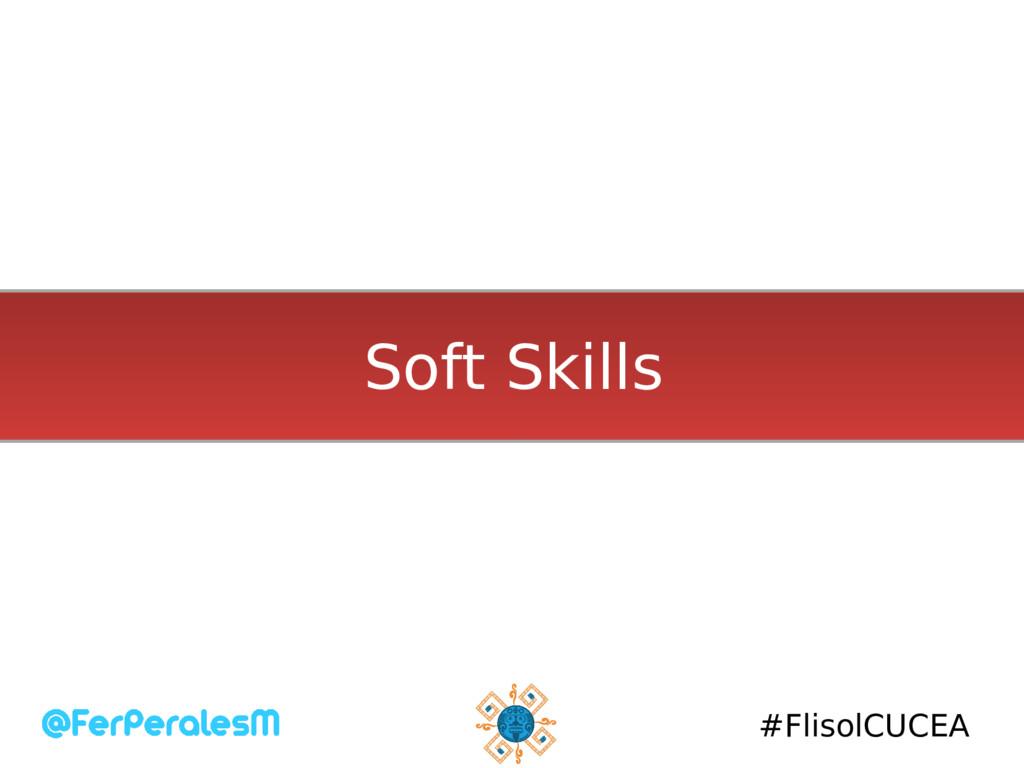 #FlisolCUCEA Soft Skills