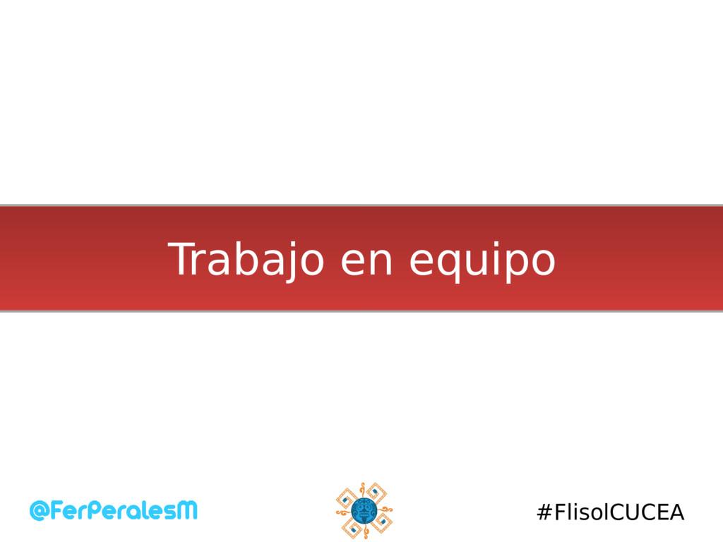 #FlisolCUCEA Trabajo en equipo