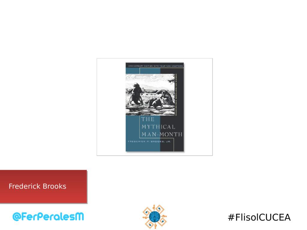 #FlisolCUCEA Frederick Brooks