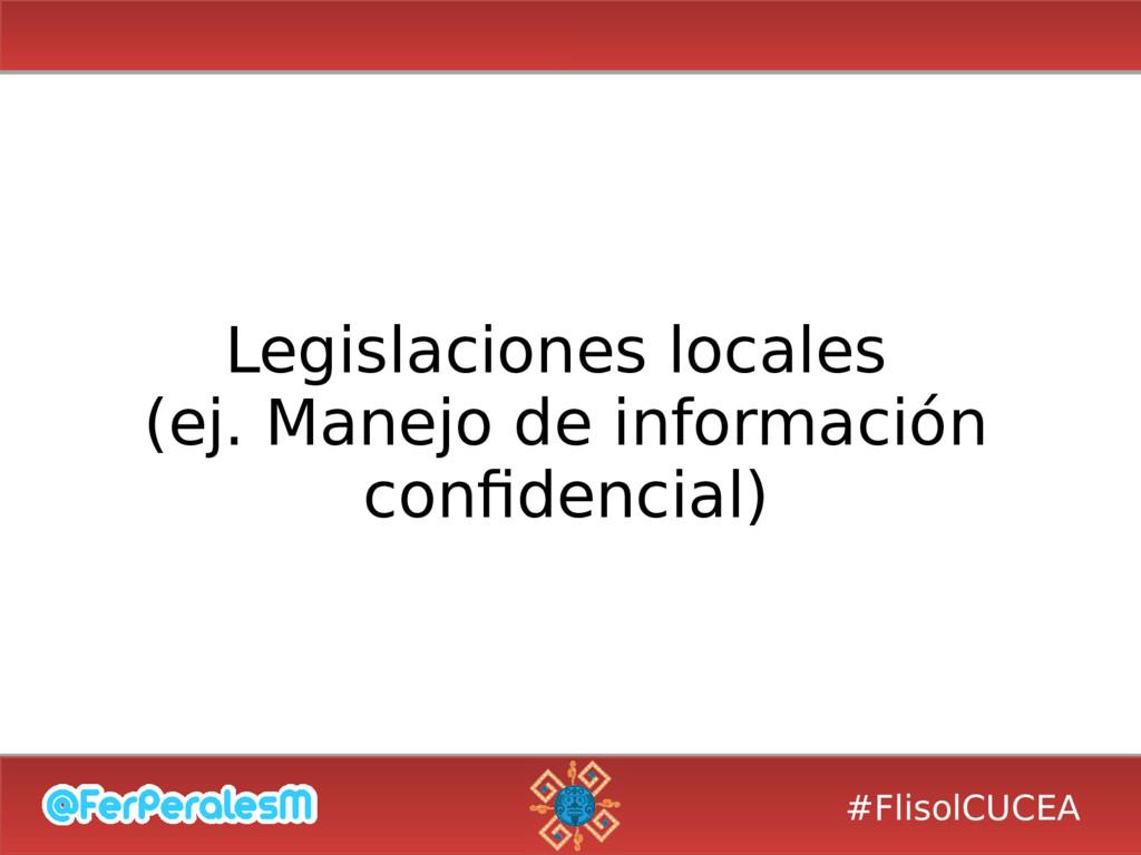 #FlisolCUCEA Legislaciones locales (ej. Manejo ...