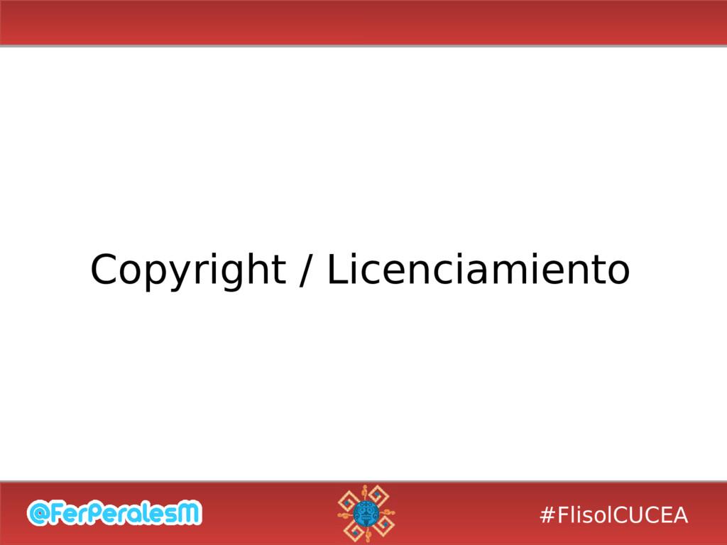 #FlisolCUCEA Copyright / Licenciamiento
