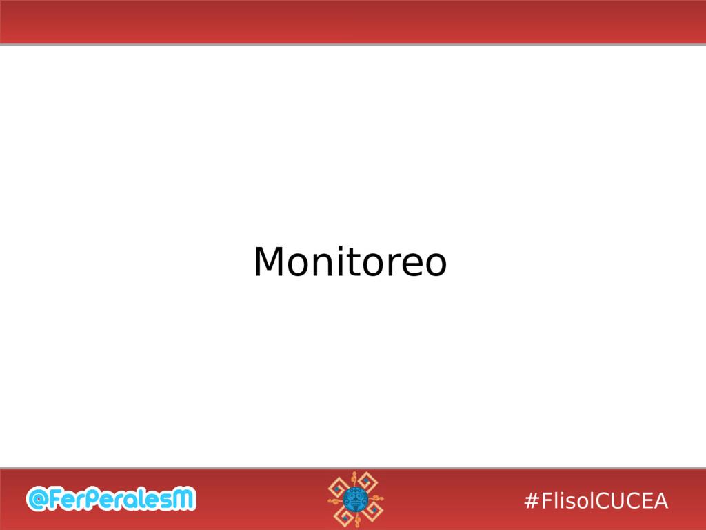 #FlisolCUCEA Monitoreo