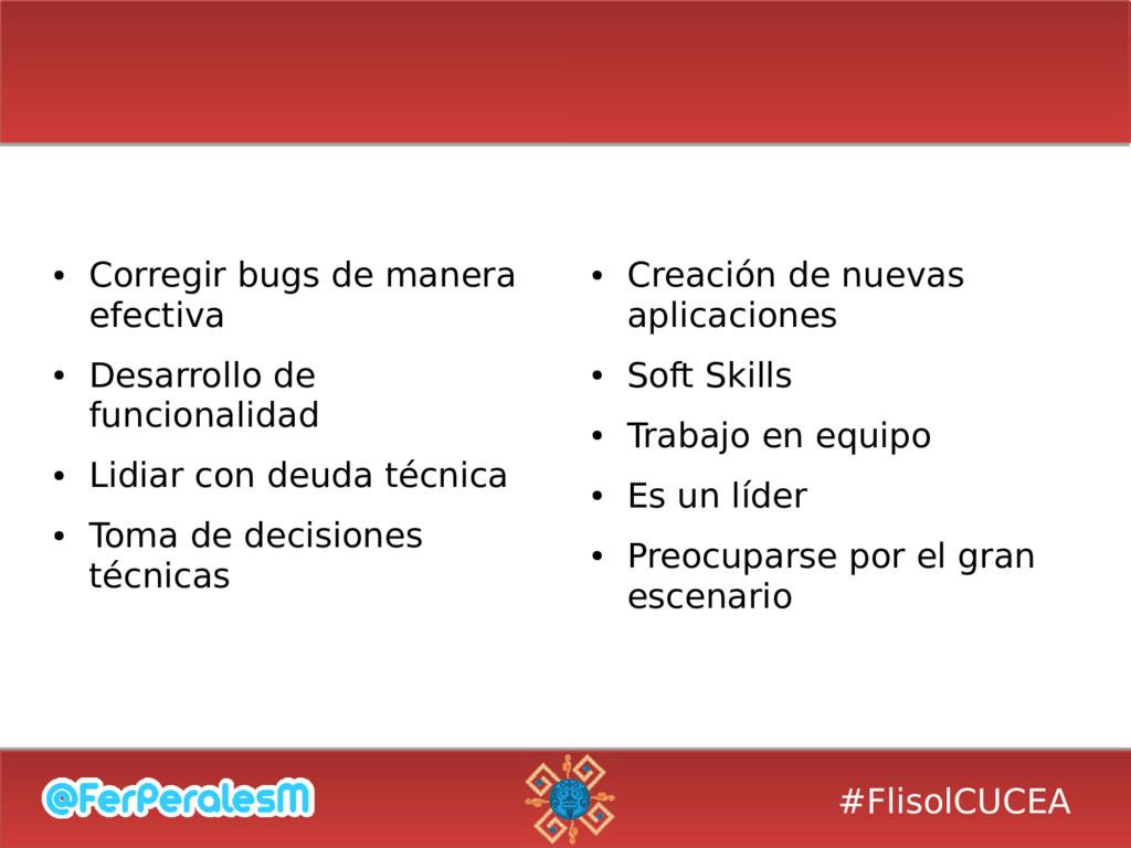#FlisolCUCEA ● Corregir bugs de manera efectiva...