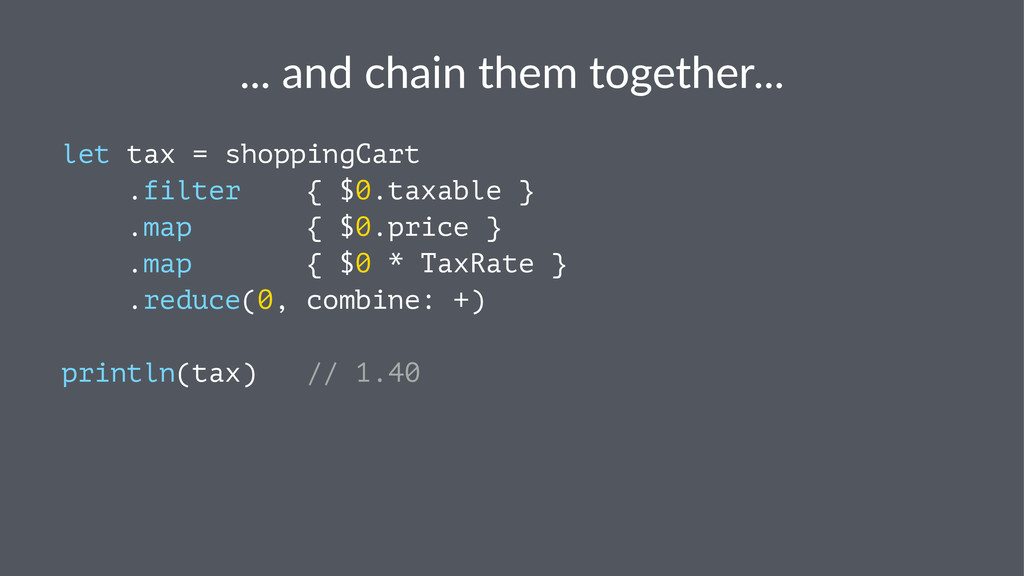 """...""""and""""chain""""them""""together... let tax = shoppi..."""
