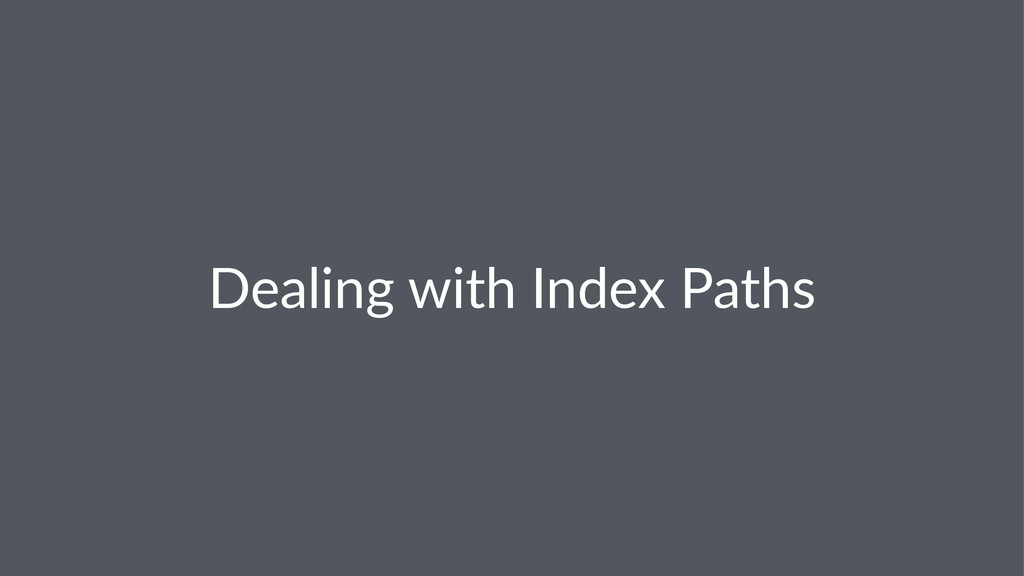 Dealing(with(Index(Paths