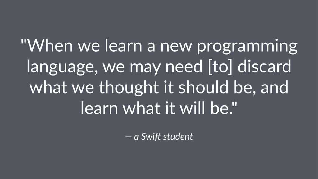 """""""When&we&learn&a&new&programming& language,&we&..."""