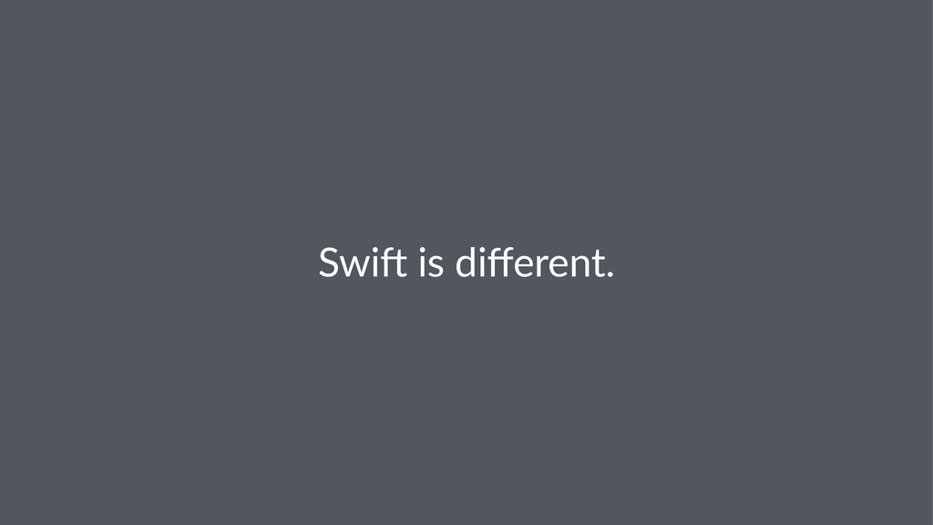 Swi$%is%different.