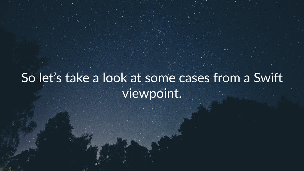 So#let's#take#a#look#at#some#cases#from#a#Swi1#...