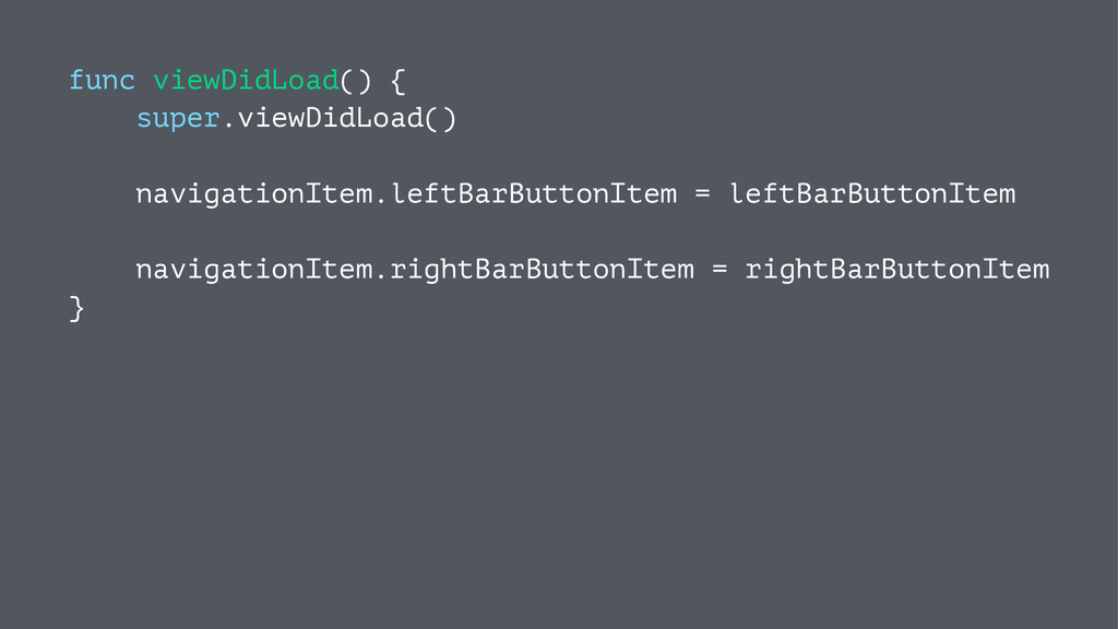 func viewDidLoad() { super.viewDidLoad() naviga...