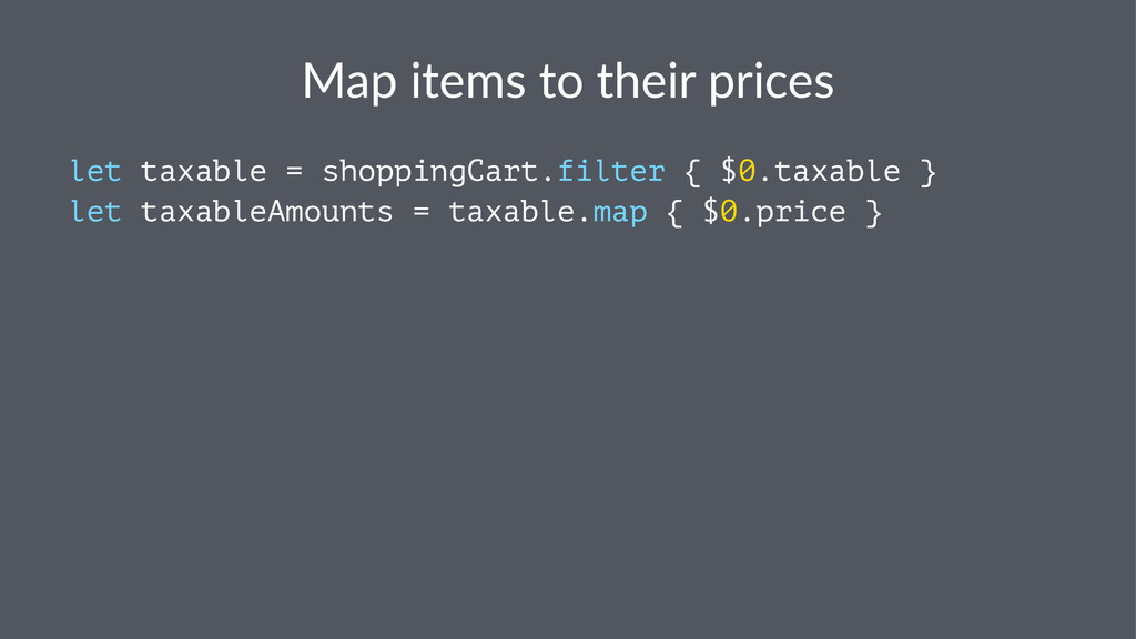 Map$items$to$their$prices let taxable = shoppin...
