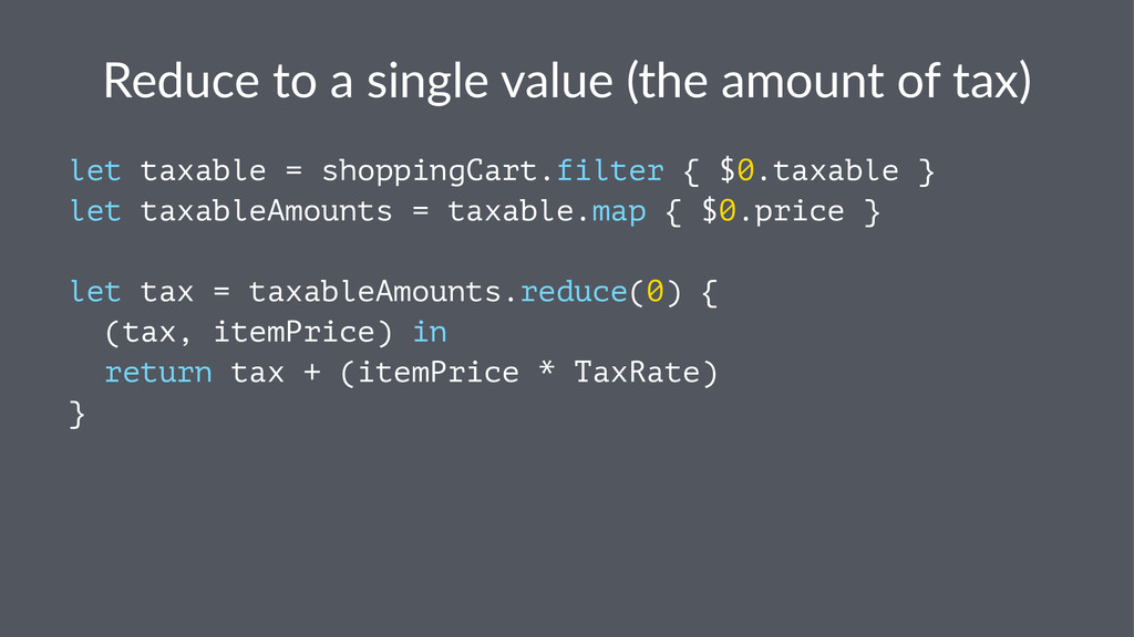 Reduce&to&a&single&value&(the&amount&of&tax) le...