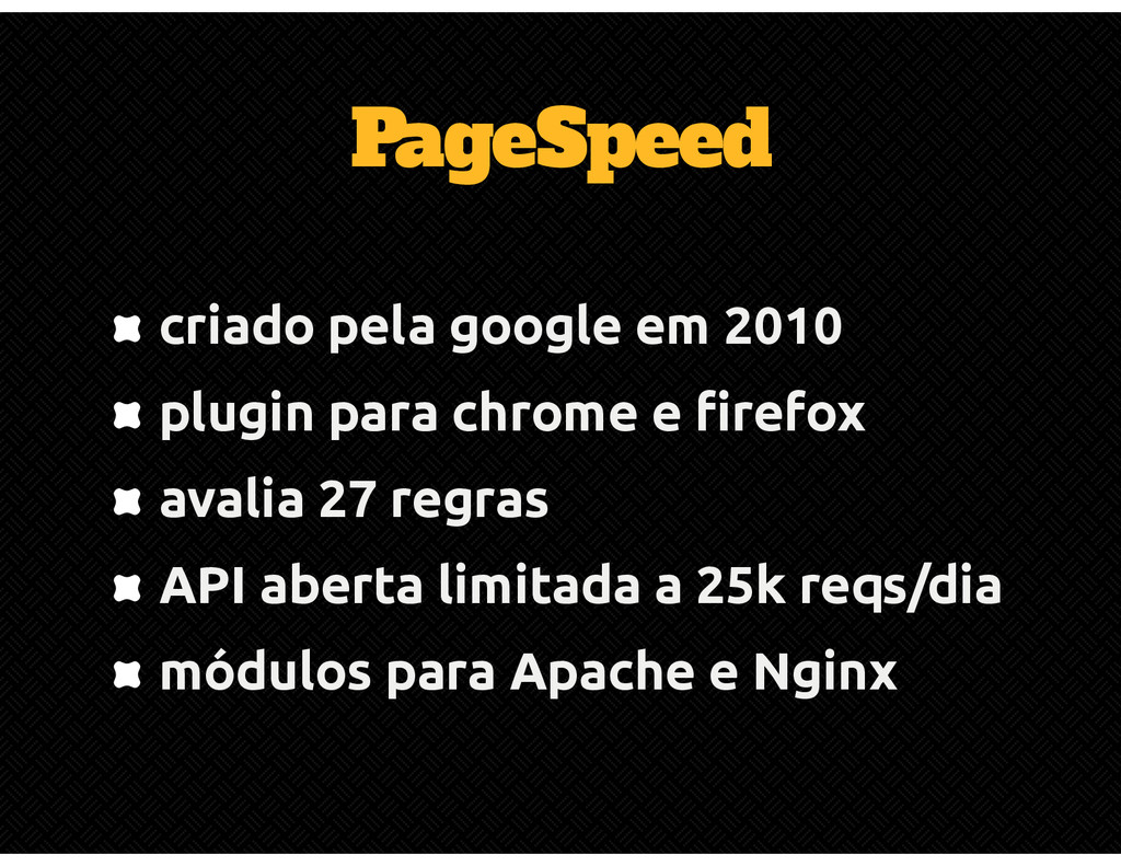 PageSpeed criado pela google em 2010 plugin par...